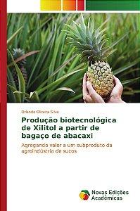 Produção biotecnológica de Xilitol a partir de bagaço de abacaxi