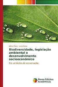 Biodiversidade, legislação ambiental e desenvolvimento socioeconômico
