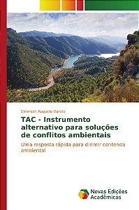 TAC - Instrumento alternativo para soluções de conflitos ambientais