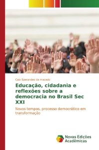 Educação, cidadania e reflexões sobre a democracia no Brasil Sec XXI