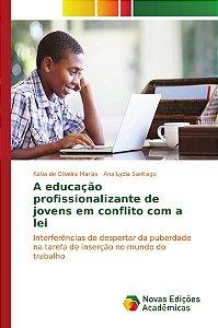 A educação profissionalizante de jovens em conflito com a lei