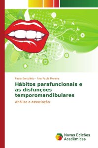 Hábitos parafuncionais e as disfunções temporomandibulares