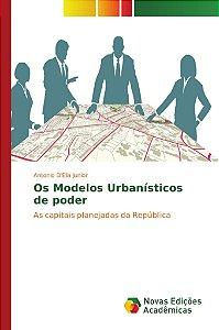 Os Modelos Urbanísticos de poder