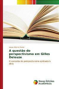 A questão do perspectivismo em Gilles Deleuze