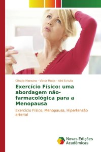 Exercício Físico: uma abordagem não-farmacológica para a Menopausa