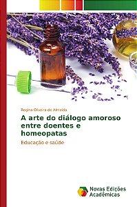 A arte do diálogo amoroso entre doentes e homeopatas