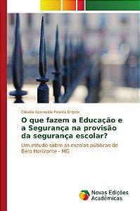 O que fazem a Educação e a Segurança na provisão da segurança escolar?