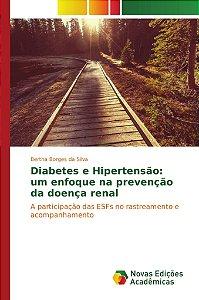 Diabetes e Hipertensão: um enfoque na prevenção da doença renal