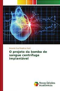 O projeto da bomba de sangue centrífuga implantável