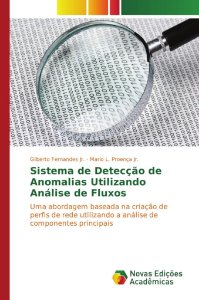 Sistema de Detecção de Anomalias Utilizando Análise de Fluxos