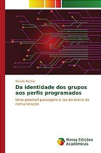 Da identidade dos grupos aos perfis programados