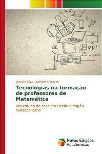 Tecnologias na formação de professores de Matemática
