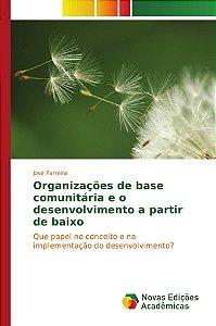 Organizações de base comunitária e o desenvolvimento a partir de baixo