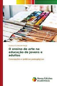 O ensino de arte na educação de jovens e adultos