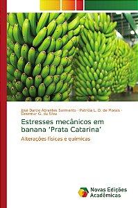 Estresses mecânicos em banana 'Prata Catarina'