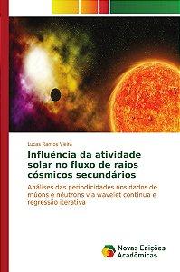 Influência da atividade solar no fluxo de raios cósmicos secundários