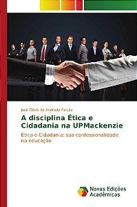 A disciplina Ética e Cidadania na UPMackenzie