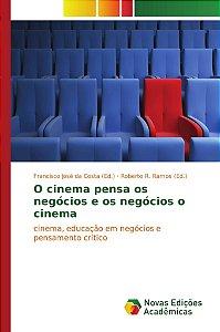 O cinema pensa os negócios e os negócios o cinema