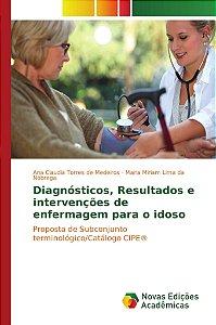 Diagnósticos, Resultados e intervenções de enfermagem para o idoso