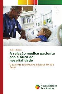 A relação médico paciente sob a ótica da hospitalidade