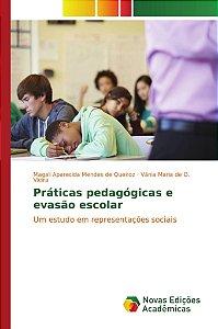 Práticas pedagógicas e evasão escolar