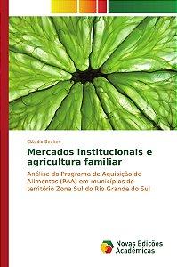Mercados institucionais e agricultura familiar