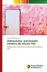 Aldravismo: movimento mineiro do século XXI