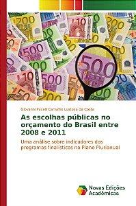 As escolhas públicas no orçamento do Brasil entre 2008 e 2011
