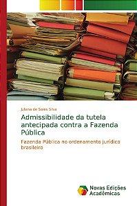 Admissibilidade da tutela antecipada contra a Fazenda Pública