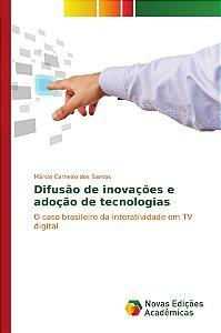 Difusão de inovações e adoção de tecnologias