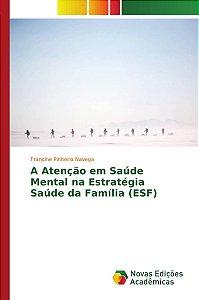 A Atenção em Saúde Mental na Estratégia Saúde da Família (ESF)