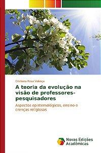 A teoria da evolução na visão de professores-pesquisadores