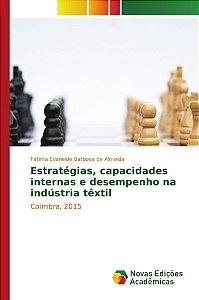 Estratégias, capacidades internas e desempenho na indústria têxtil