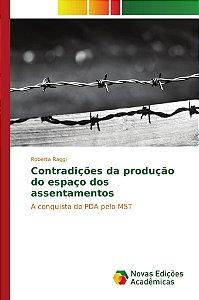 Contradições da produção do espaço dos assentamentos