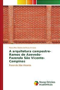 A arquitetura campestre- Ramos de Azevedo- Fazenda São Vicente- Campinas