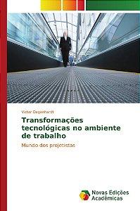 Transformações tecnológicas no ambiente de trabalho