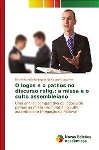 O logos e o pathos no discurso relig.: a missa e o culto assembleiano