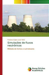 Simulações de fluxos neutrônicos