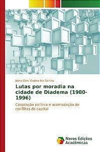 Lutas por moradia na cidade de Diadema (1980-1996)