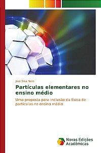 Partículas elementares no ensino médio