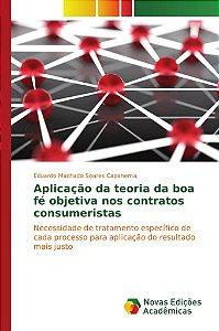 Aplicação da teoria da boa fé objetiva nos contratos consumeristas