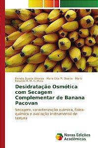 Desidratação osmótica com secagem complementar de banana Pacovan