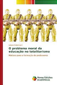 O problema moral da educação no totalitarismo