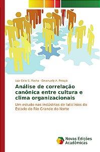 Análise de correlação canônica entre cultura e clima organizacionais