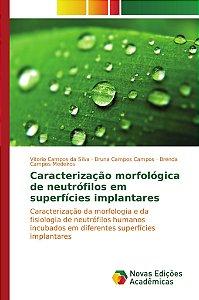 Caracterização morfológica de neutrófilos em superfícies implantares