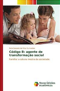 Código B: agente de transformação social