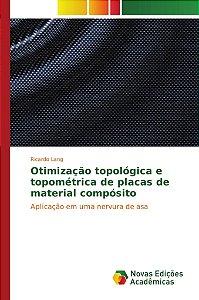 Otimização topológica e topométrica de placas de material compósito