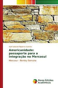 Americanidade: passaporte para a integração no Mercosul