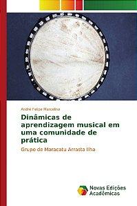 Dinâmicas de aprendizagem musical em uma comunidade de prática