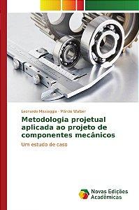 Metodologia projetual aplicada ao projeto de componentes mecânicos